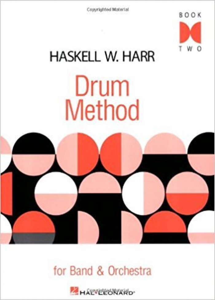 Haskell W. Harr - Drum Method: For Band and Orchestra, Book Two