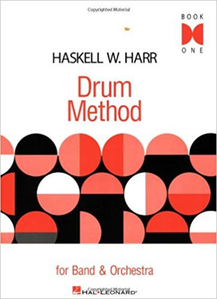 Haskell W. Harr - Drum Method: For Band and Orchestra