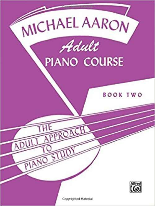 Michael Aaron Piano Course Adult Piano Course, Bk 2 (Adult Approach to Piano Study)
