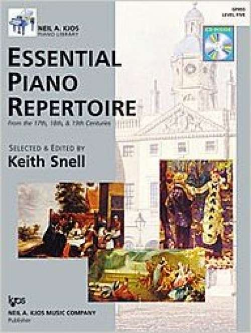 Essential Piano Repertoire of the 17th, 18th, & 19th Centuries Level 5