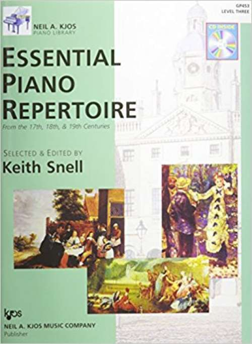 Essential Piano Repertoire of the 17th, 18th, & 19th Centuries Level 3